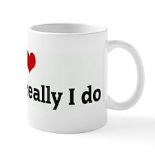 I Love Me. . .no, really I do Mug