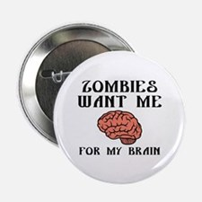 """Zombies Want Me 2.25"""" Button (10 pack)"""