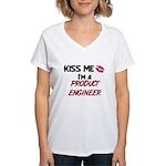 Kiss Me I'm a PRODUCT ENGINEER Women's V-Neck T-Sh