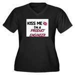 Kiss Me I'm a PRODUCT ENGINEER Women's Plus Size V