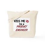 Kiss Me I'm a PRODUCT ENGINEER Tote Bag