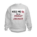 Kiss Me I'm a PRODUCT ENGINEER Kids Sweatshirt