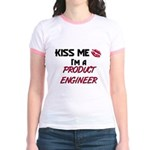 Kiss Me I'm a PRODUCT ENGINEER Jr. Ringer T-Shirt