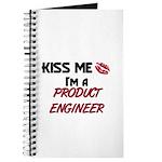 Kiss Me I'm a PRODUCT ENGINEER Journal