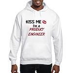 Kiss Me I'm a PRODUCT ENGINEER Hooded Sweatshirt