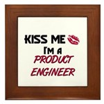 Kiss Me I'm a PRODUCT ENGINEER Framed Tile