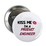 Kiss Me I'm a PRODUCT ENGINEER Button