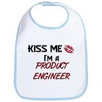 Kiss Me I'm a PRODUCT ENGINEER Bib