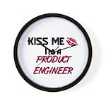 Kiss Me I'm a PRODUCT ENGINEER Wall Clock