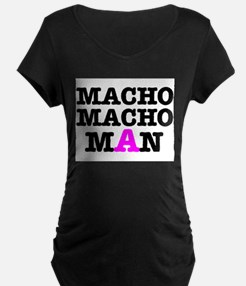 MACHO - MACH - MAN! Maternity T-Shirt