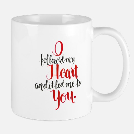 I Followed My Heart Mugs