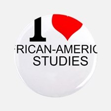 I Love African-American Studies Button