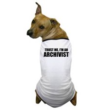 Trust Me, I'm An Archivist Dog T-Shirt