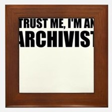 Trust Me, I'm An Archivist Framed Tile