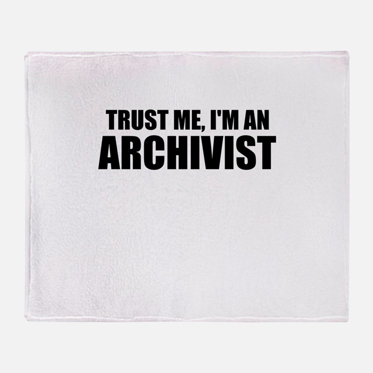 Trust Me, I'm An Archivist Throw Blanket