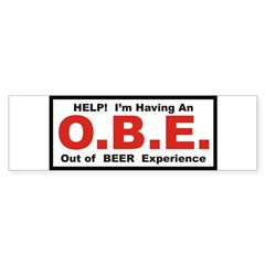 Out Of Beer Experience Bumper Bumper Sticker