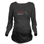 I Love Spinach Long Sleeve Maternity T-Shirt