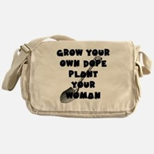Grow Your Own Dope - Plant Your Woma Messenger Bag