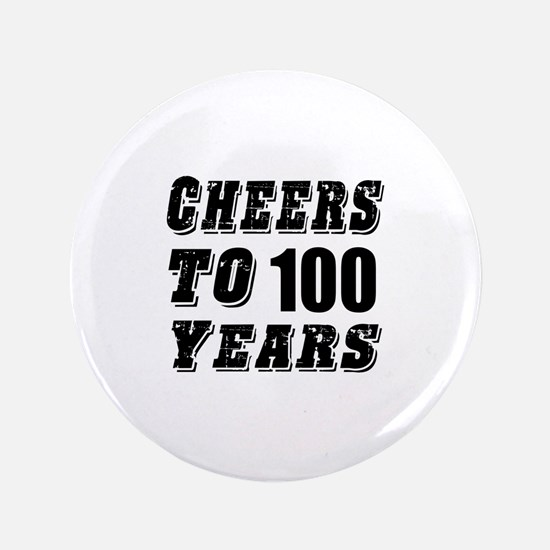 Cheers To 100 Button