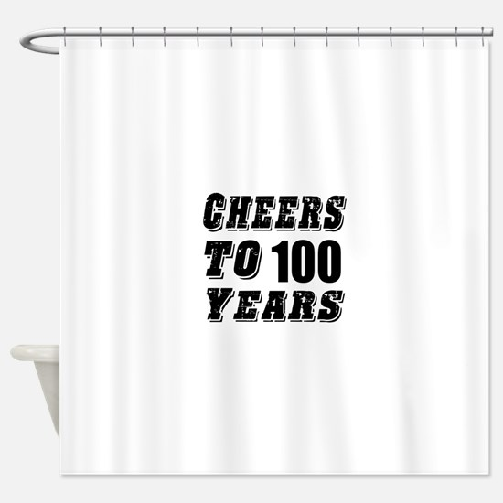 Cheers To 100 Shower Curtain