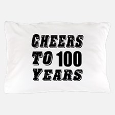 Cheers To 100 Pillow Case