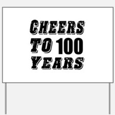 Cheers To 100 Yard Sign