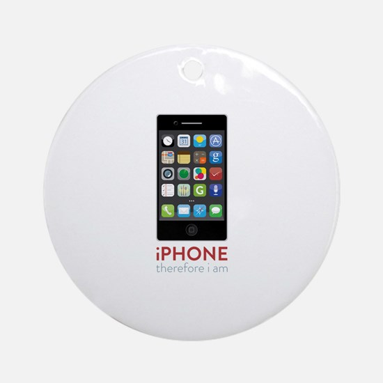 iPhone Therefore I Am Round Ornament