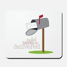 Sealed Signed & Delivered Mousepad