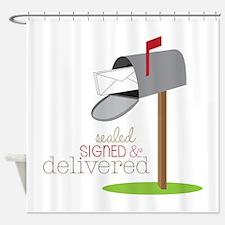 Sealed Signed & Delivered Shower Curtain