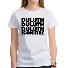 Duluth is on Fire Tee