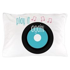 Play It Again Pillow Case