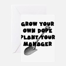 Grow your own dope - Plant your Man Greeting Cards