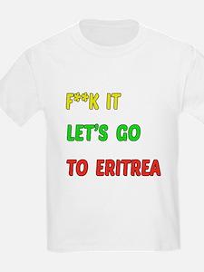 Let's go to Eritrea T-Shirt