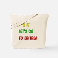 Let's go to Eritrea Tote Bag