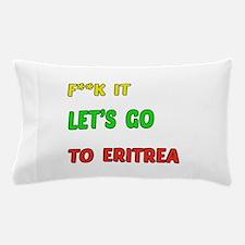 Let's go to Eritrea Pillow Case