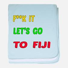 Let's go to Fiji baby blanket