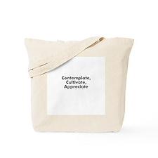 Contemplate, Cultivate, Appre Tote Bag