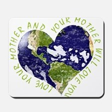 Love your Mother Earth Day Heart Mousepad