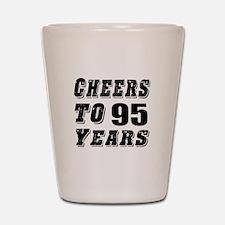 Cheers To 95 Shot Glass