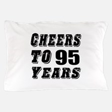 Cheers To 95 Pillow Case
