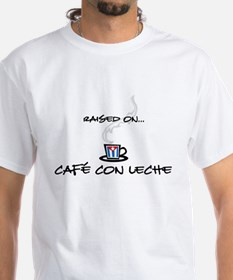 Raised on Café con Leche Shirt