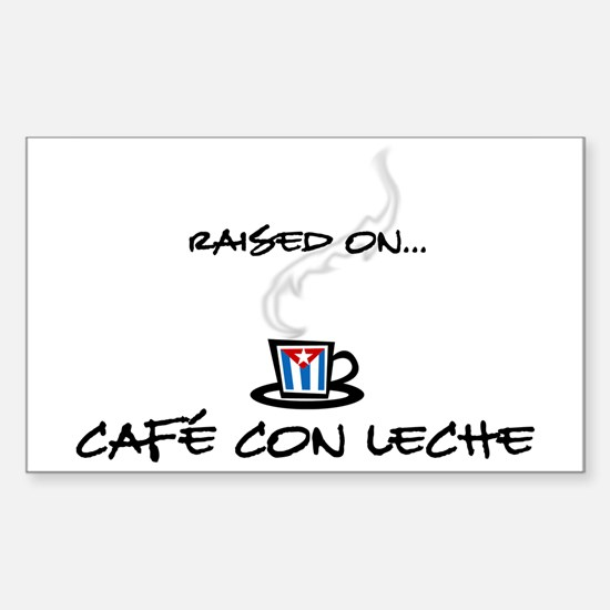 Raised on Café con Leche Rectangle Decal