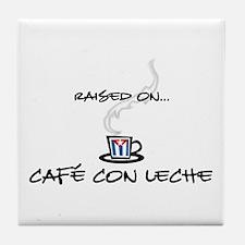 Raised on Café con Leche Tile Coaster