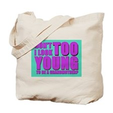 Don't I look too young Tote Bag