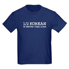 1/2 Korean Is Better Than None T