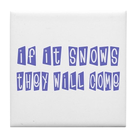We need snow t-shirts & gift Tile Coaster