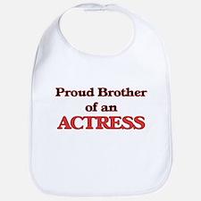 Proud Brother of a Actress Bib