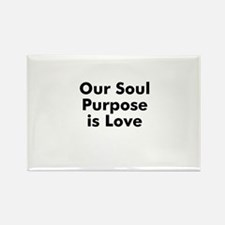 Our Soul Purpose is Love Rectangle Magnet