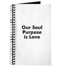 Our Soul Purpose is Love Journal