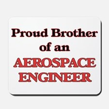 Proud Brother of a Aerospace Engineer Mousepad